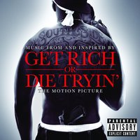 Get Rich Or Die Tryin'- The Original Motion Picture Soundtrack — сборник