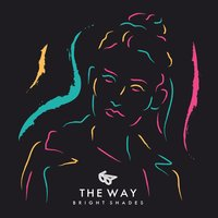 The Way — Bright Shades