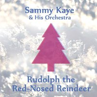 Rudolph the Red-Nosed Reindeer — Sammy Kaye and His Orchestra