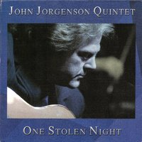 One Stolen Night — John Jorgenson Quintet