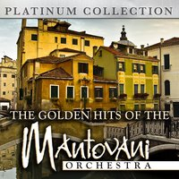 The Golden Hits of the Mantovani Orchestra — Mantovani Orchestra