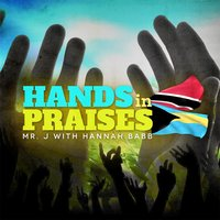 Hands in Praises (feat. Hannah Babb) — Mr. J