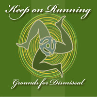 Keep On Running — Grounds for Dismissal