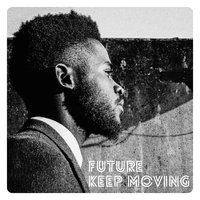 Keep Moving — Future, Tumi