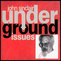 Underground Issues — John Sinclair