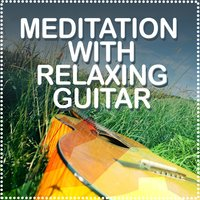 Meditation with Relaxing Guitar — Acoustic Soul, Relaxing Guitar for Massage, Yoga and Meditation, Relaxing Guitar for Massage, Yoga and Meditation|Acoustic Soul
