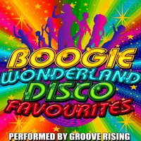 Boogie Wonderland: Disco Favourites — Groove Rising