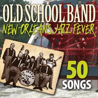 New-Orleans Jazz Fever - 50 Songs — Old School Band