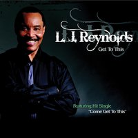 Get to This — L.J. Reynolds