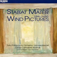 Kuula : Stabat Mater - Heiniö : Wind Pictures — Turku Philharmonic Orchestra, Chorus Cathedralis Aboensis, Chorus Cathedralis Aboensis and Turku Philharmonic Orchestra