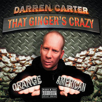 That Ginger's Crazy — Darren Carter