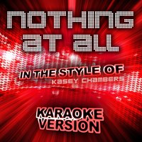 Nothing at All (In the Style of Kasey Chambers) - Single — Ameritz Audio Karaoke