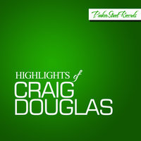 Highlights Of Craig Douglas — Craig Douglas