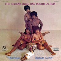 The 2nd Rudy Ray Moore Album- This Pussy Belongs To Me — Rudy Ray Moore