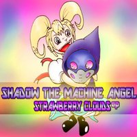 Strawberry Clouds — Shadow The Machine Angel