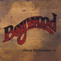 Baywood Live at the Palomino '81 — Baywood