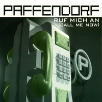 Ruf Mich An (Call Me Now) — Paffendorf