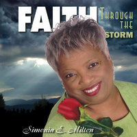 Faith Through the Storm — Simonia E. Milton