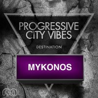 Progressive City Vibes - Destination Mykonos — сборник