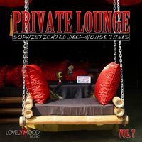 Private Lounge - Sophisticated Deep House Tunes, Vol. 7 — сборник
