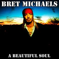 A Beautiful Soul — Bret Michaels