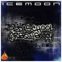 Old School Frequency — Icemoon