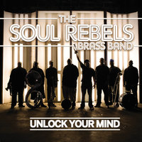 Unlock Your Mind — Soul Rebels Brass Band