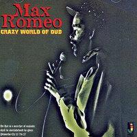 Crazy World Of Dub — Max Romeo