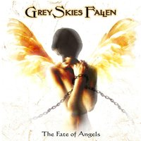 The Fate of Angels — Grey Skies Fallen