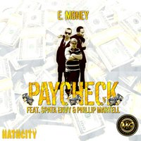 Paycheck — E. Money, Phillip Martell, Spata Envy