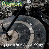 Frequency & Pressure — Adiron