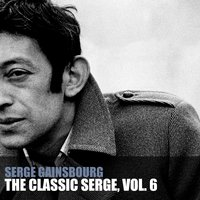 The Classic Serge, Vol. 6 — Serge Gainsbourg