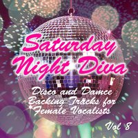 Saturday Night Diva - Disco and Dance Backing Tracks for Female Vocalists, 8 — Stardust All Stars