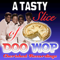 A Tasty Slice Of Doo Wop — сборник