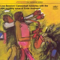 Live Session! — Cannonball Adderley, Ernie Andrews