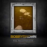 The Masterpiece — Bobby Brown