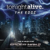 "The Edge (From the motion picture ""The Amazing Spider-Man 2"") — Tonight Alive"