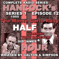 Hancock's Half Hour Radio. Series 1, Episode 12: The Monte Carlo Rally — Tony Hancock, Sid James