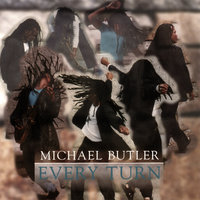 Every Turn — Michael Butler