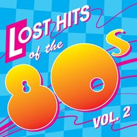 Lost Hits of the 80's Vol. 2 — сборник