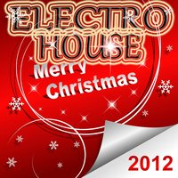 Merry Christmas Electro and House 2012 — сборник