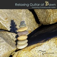 Relaxing Guitar at Dawn: Featuring Guitarsounds Artists — сборник