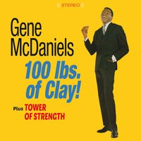 100 Lbs. Of Clay! + Tower of Strength — Gene McDaniels