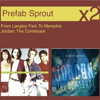 From Langley Park To Memphis / Jordon, The Comeback — Prefab Sprout