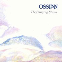 The Carrying Stream — Ossian