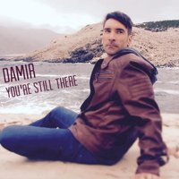 You're Still There — Damir