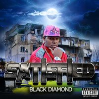 Satisfied — Black Diamond, KG MILLIONS