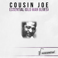 Essential (Old Man Blues) — Cousin Joe