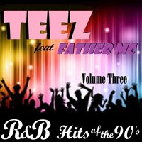 R&B Hits of the 90's, Vol. 3 — Teez