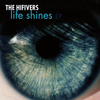 Life Shines — The Hifivers